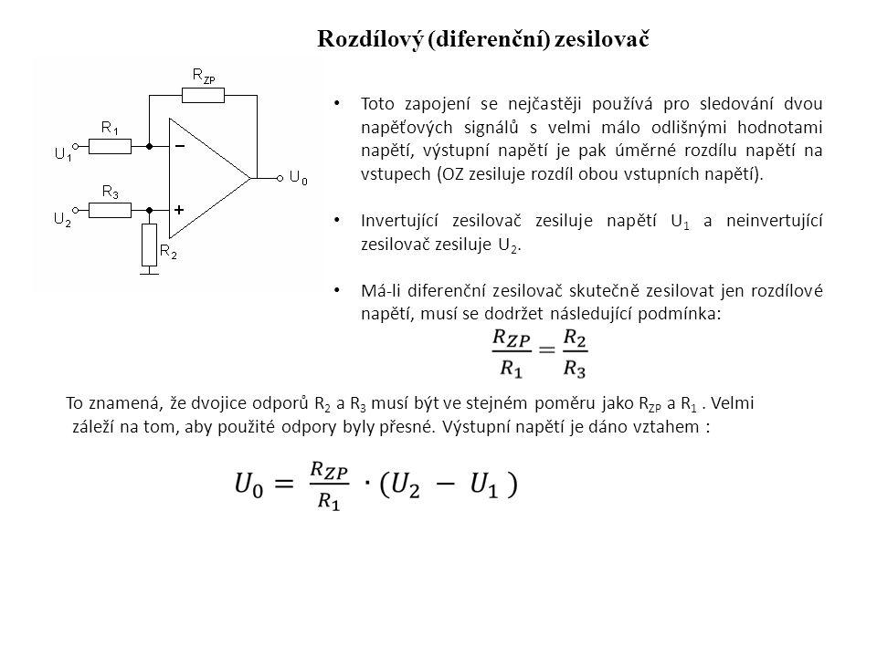 Rozdílový (diferenční) zesilovač To znamená, že dvojice odporů R 2 a R 3 musí být ve stejném poměru jako R ZP a R 1.