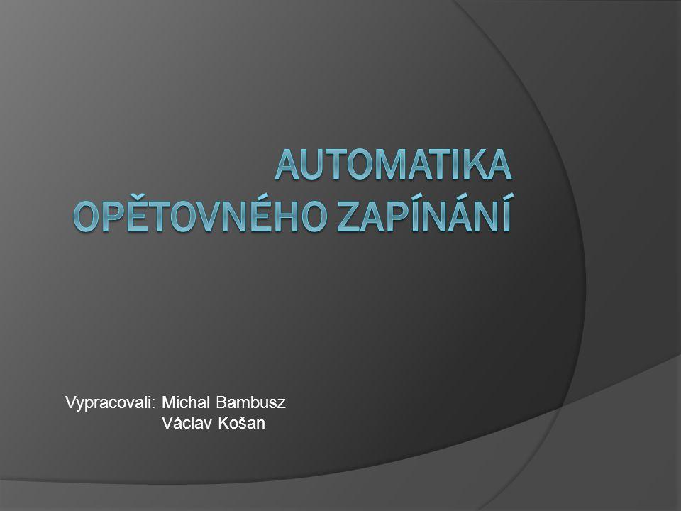 Vypracovali: Michal Bambusz Václav Košan