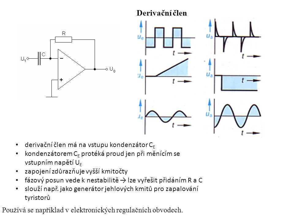 Derivační člen Používá se například v elektronických regulačních obvodech. derivační člen má na vstupu kondenzátor C E kondenzátorem C E protéká proud