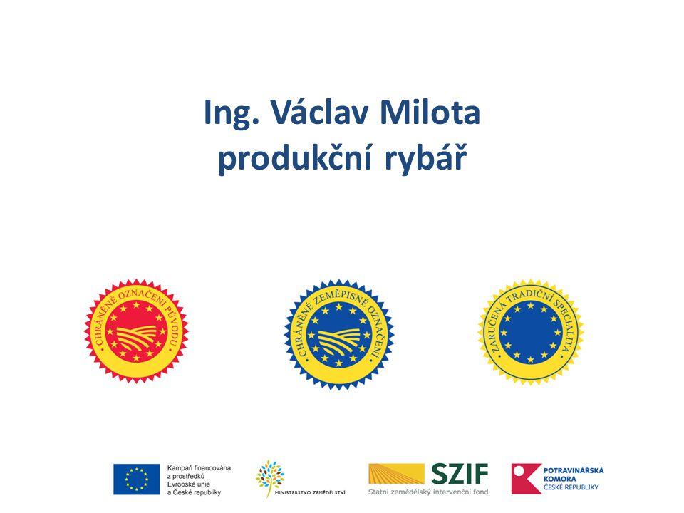 Ing. Václav Milota produkční rybář