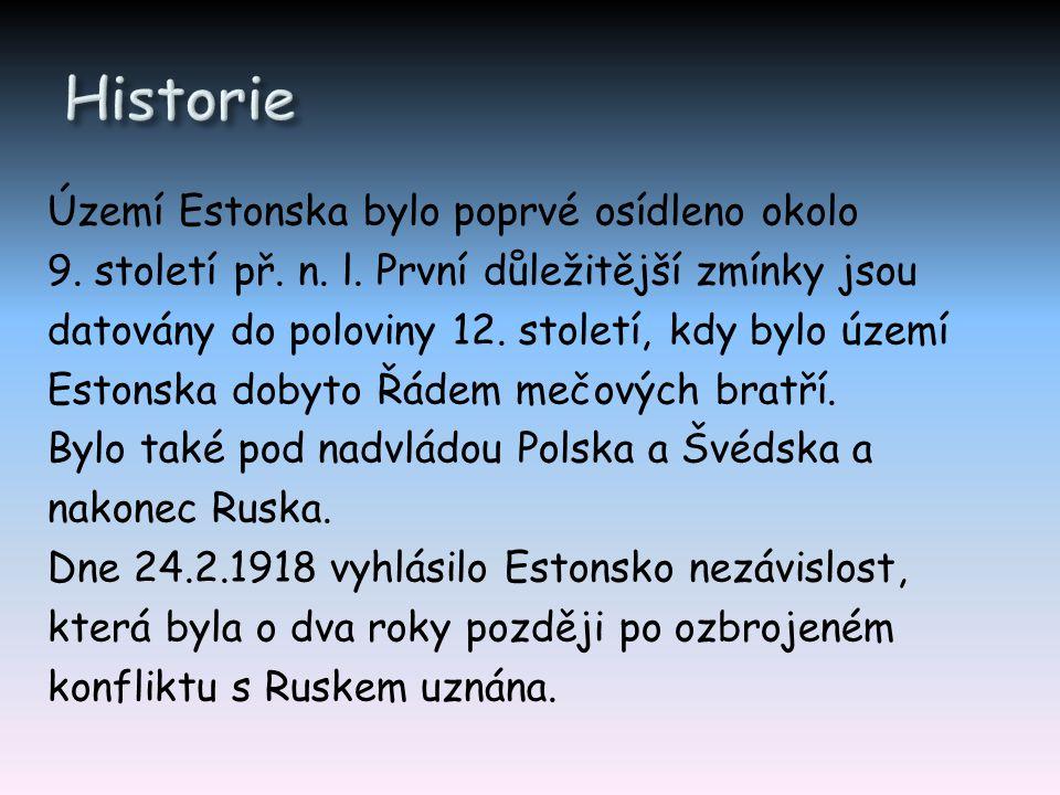 Území Estonska bylo poprvé osídleno okolo 9. století př. n. l. První důležitější zmínky jsou datovány do poloviny 12. století, kdy bylo území Estonska