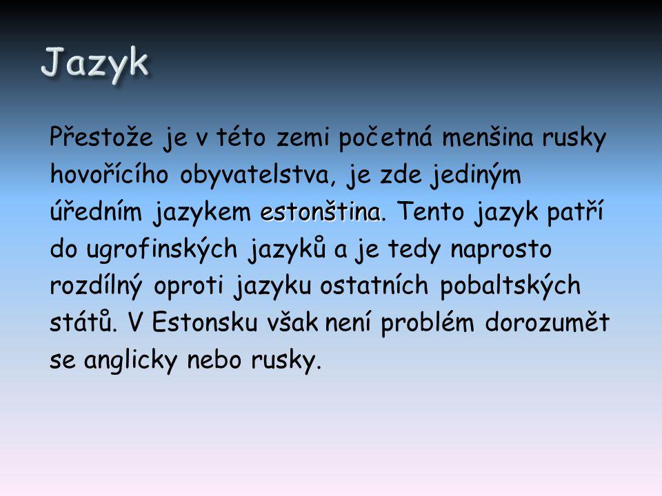 Přestože je v této zemi početná menšina rusky hovořícího obyvatelstva, je zde jediným estonština úředním jazykem estonština. Tento jazyk patří do ugro