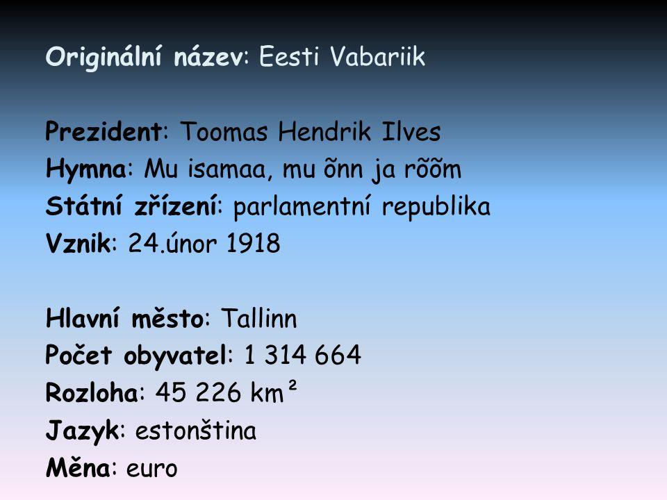 Originální název: Eesti Vabariik Prezident: Toomas Hendrik Ilves Hymna: Mu isamaa, mu õnn ja rõõm Státní zřízení: parlamentní republika Vznik: 24.únor