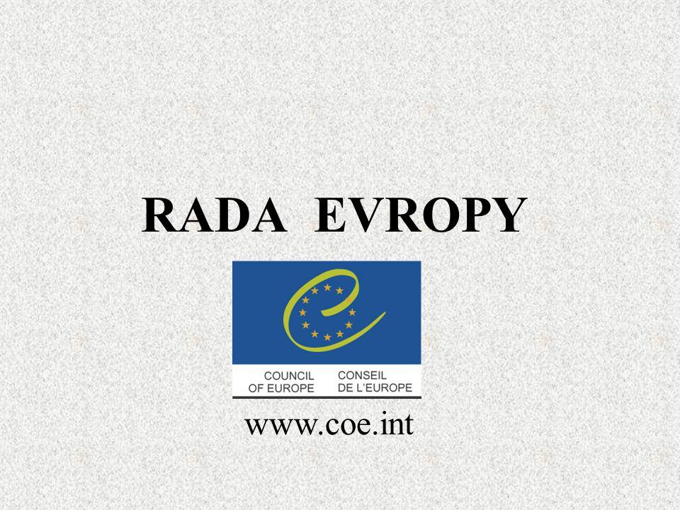 Rada Evropy založena 5.května 1949 sídlo Palác Evropy ve Štrasburku 47 členských států (ČSFR od r.
