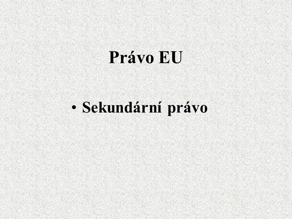 Právo EU Sekundární právo