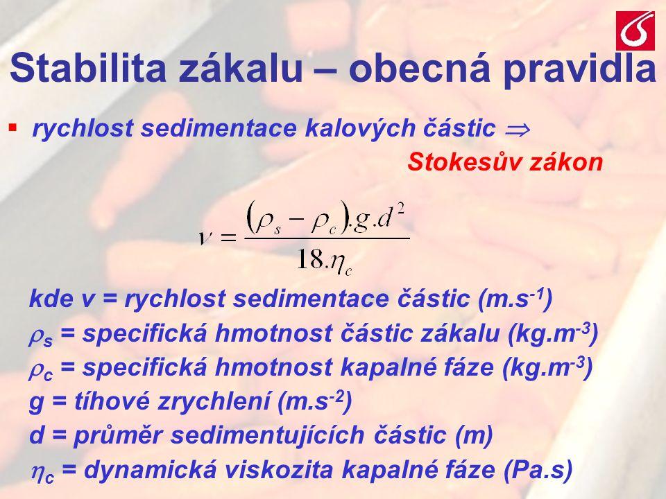 VŠCHT Praha - TZOZ 205 Stabilita zákalu – obecná pravidla  rychlost sedimentace kalových částic  Stokesův zákon kde v = rychlost sedimentace částic