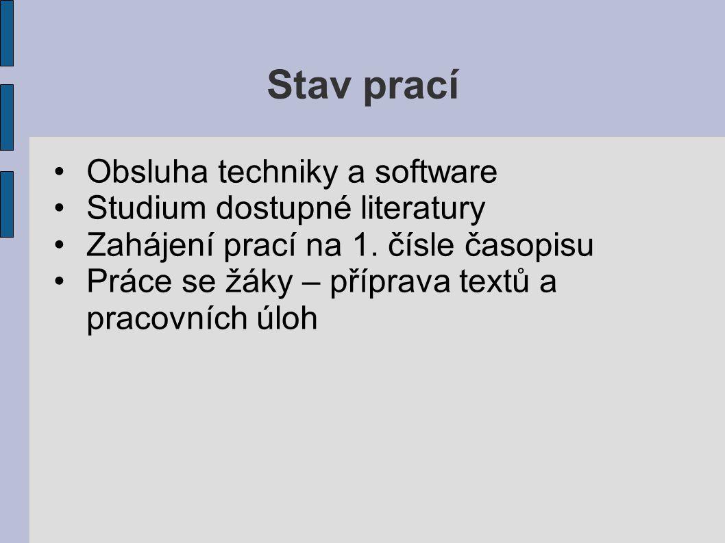 Stav prací Obsluha techniky a software Studium dostupné literatury Zahájení prací na 1.