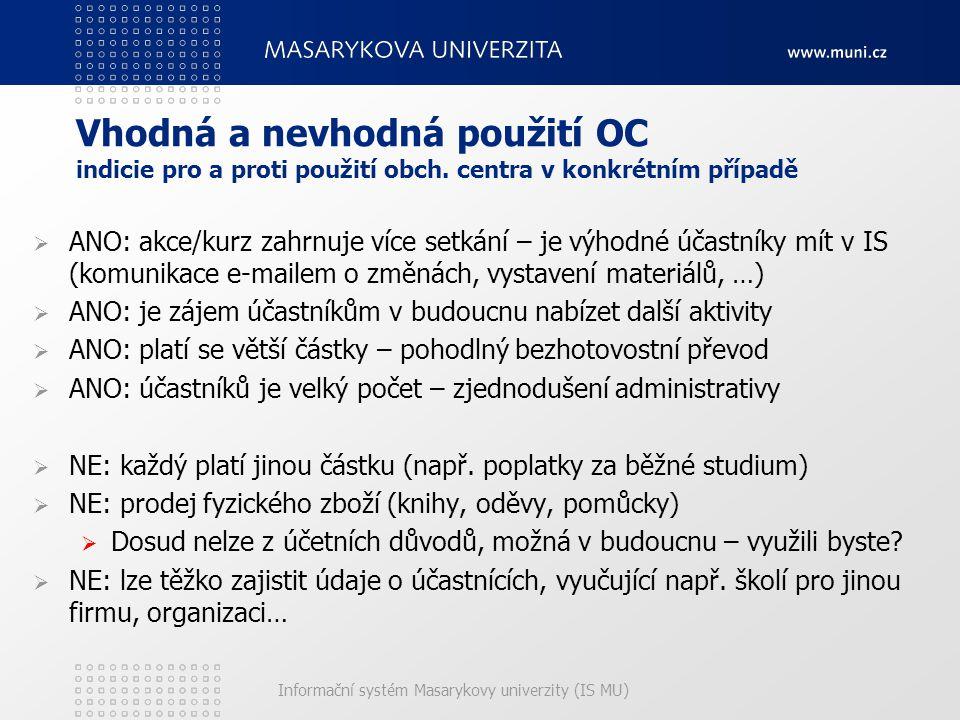 Informační systém Masarykovy univerzity (IS MU) Vhodná a nevhodná použití OC indicie pro a proti použití obch.