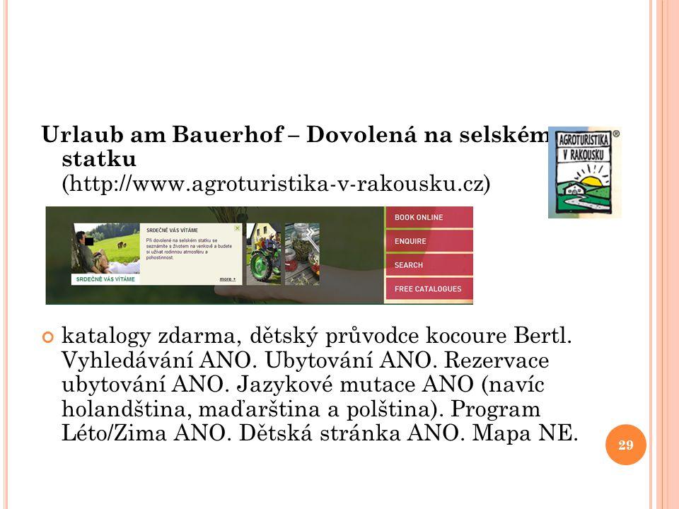 Urlaub am Bauerhof – Dovolená na selském statku (http://www.agroturistika-v-rakousku.cz) katalogy zdarma, dětský průvodce kocoure Bertl. Vyhledávání A
