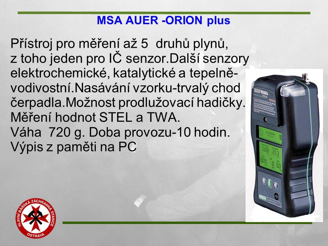 MSA AUER -ORION plus Přístroj pro měření až 5 druhů plynů, z toho jeden pro IČ senzor.Další senzory elektrochemické, katalytické a tepelně- vodivostní