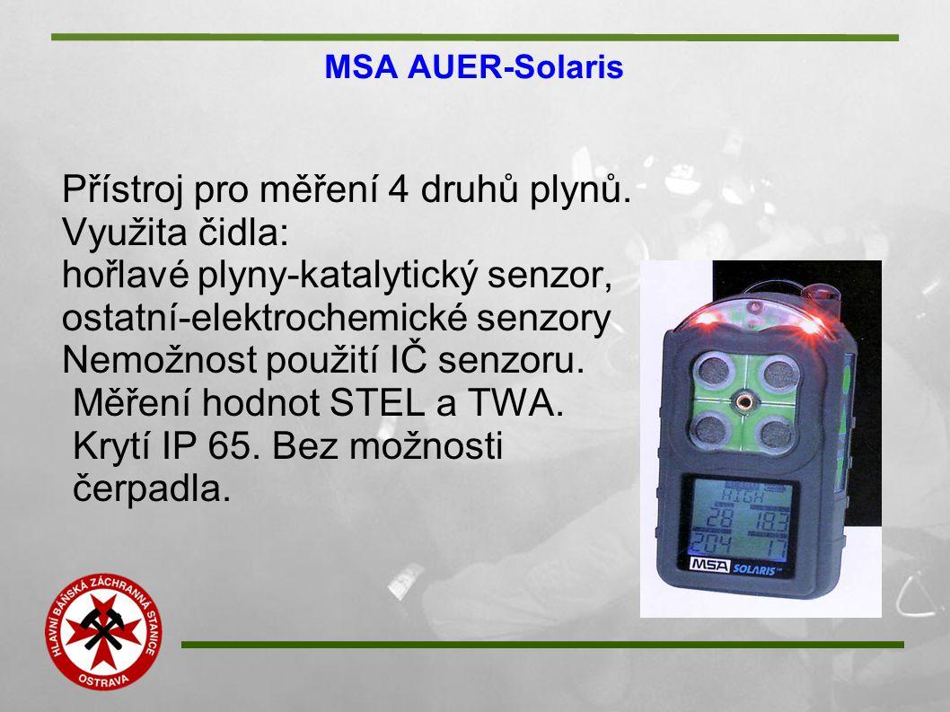MSA AUER-Solaris Přístroj pro měření 4 druhů plynů. Využita čidla: hořlavé plyny-katalytický senzor, ostatní-elektrochemické senzory Nemožnost použití