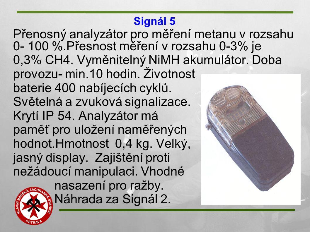 Signál 5 Přenosný analyzátor pro měření metanu v rozsahu 0- 100 %.Přesnost měření v rozsahu 0-3% je 0,3% CH4. Vyměnitelný NiMH akumulátor. Doba provoz