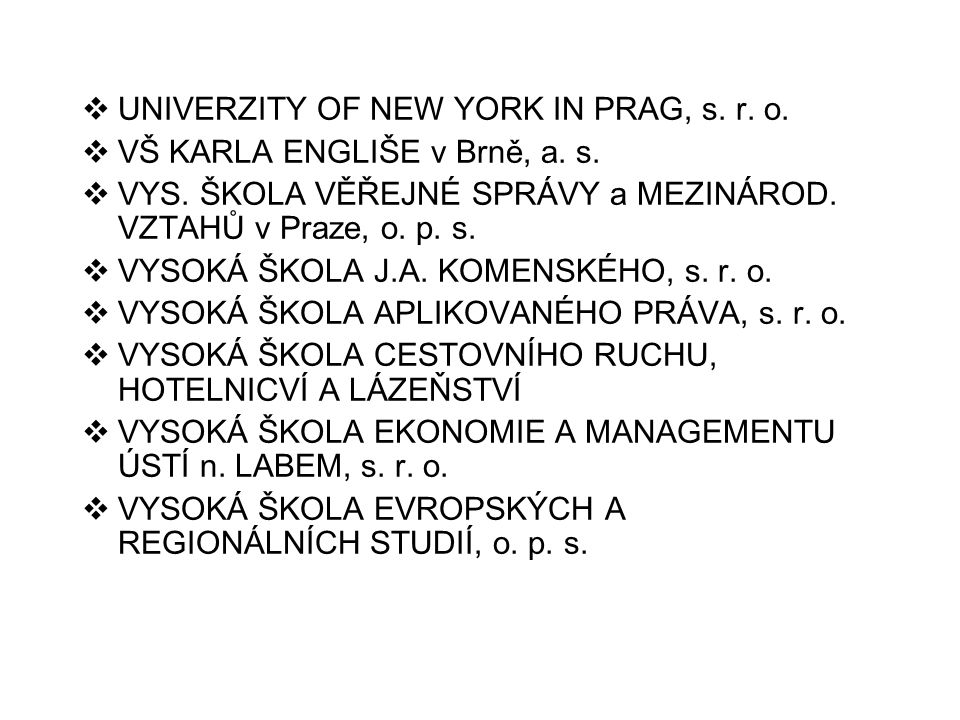  UNIVERZITY OF NEW YORK IN PRAG, s.r. o.  VŠ KARLA ENGLIŠE v Brně, a.