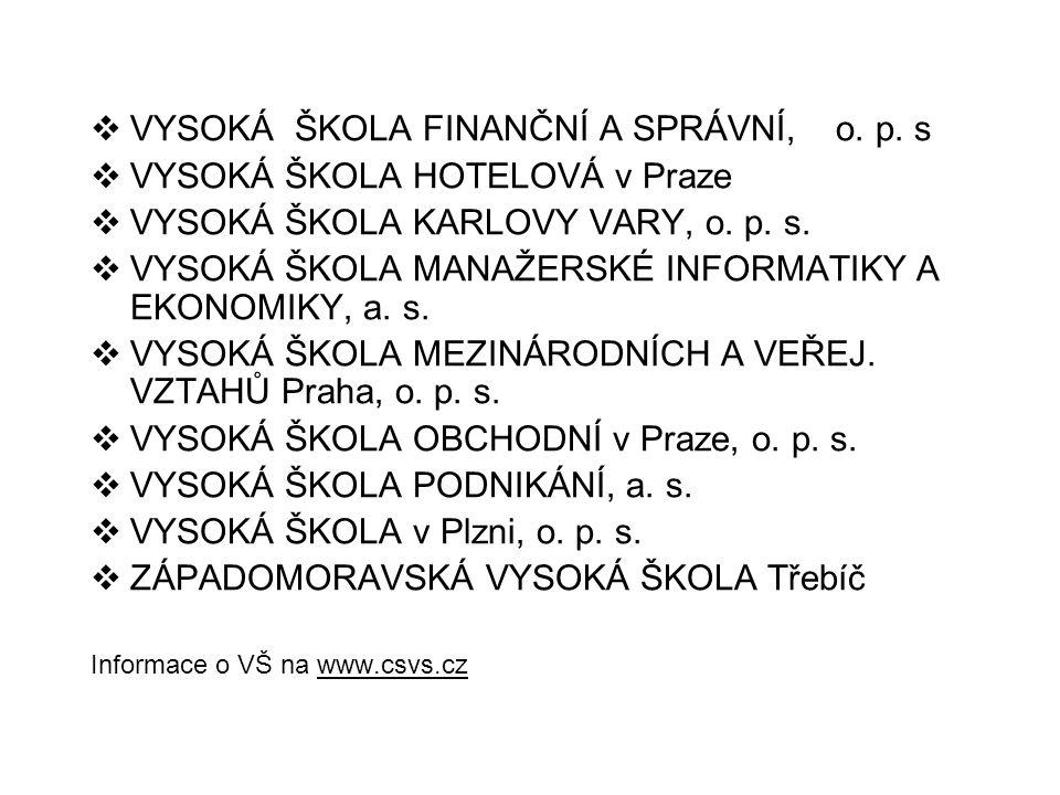  VYSOKÁ ŠKOLA FINANČNÍ A SPRÁVNÍ, o. p.