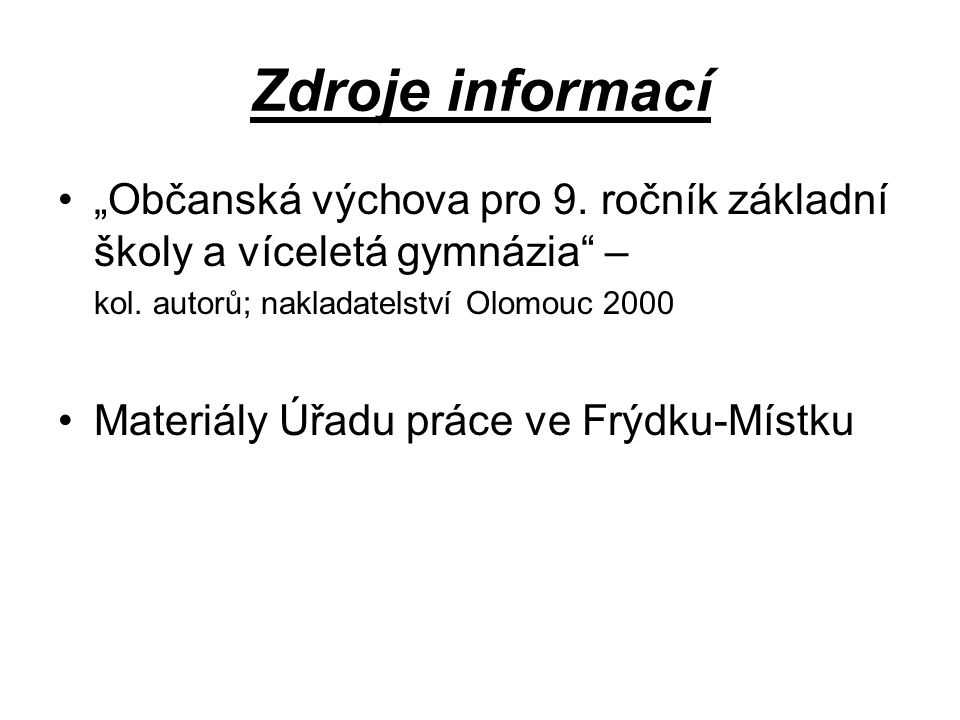 """Zdroje informací """"Občanská výchova pro 9. ročník základní školy a víceletá gymnázia – kol."""