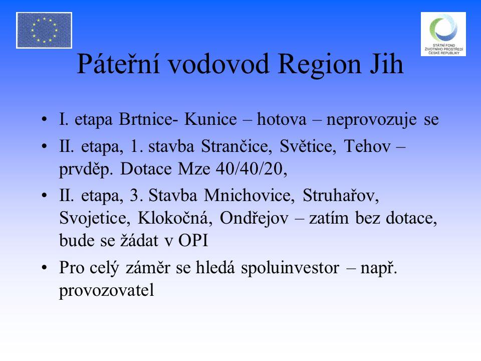 Páteřní vodovod Region Jih I. etapa Brtnice- Kunice – hotova – neprovozuje se II. etapa, 1. stavba Strančice, Světice, Tehov – prvděp. Dotace Mze 40/4