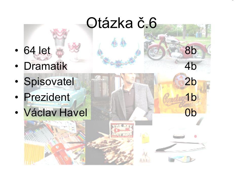 Otázka č.6 64 let8b Dramatik4b Spisovatel2b Prezident1b Václav Havel0b