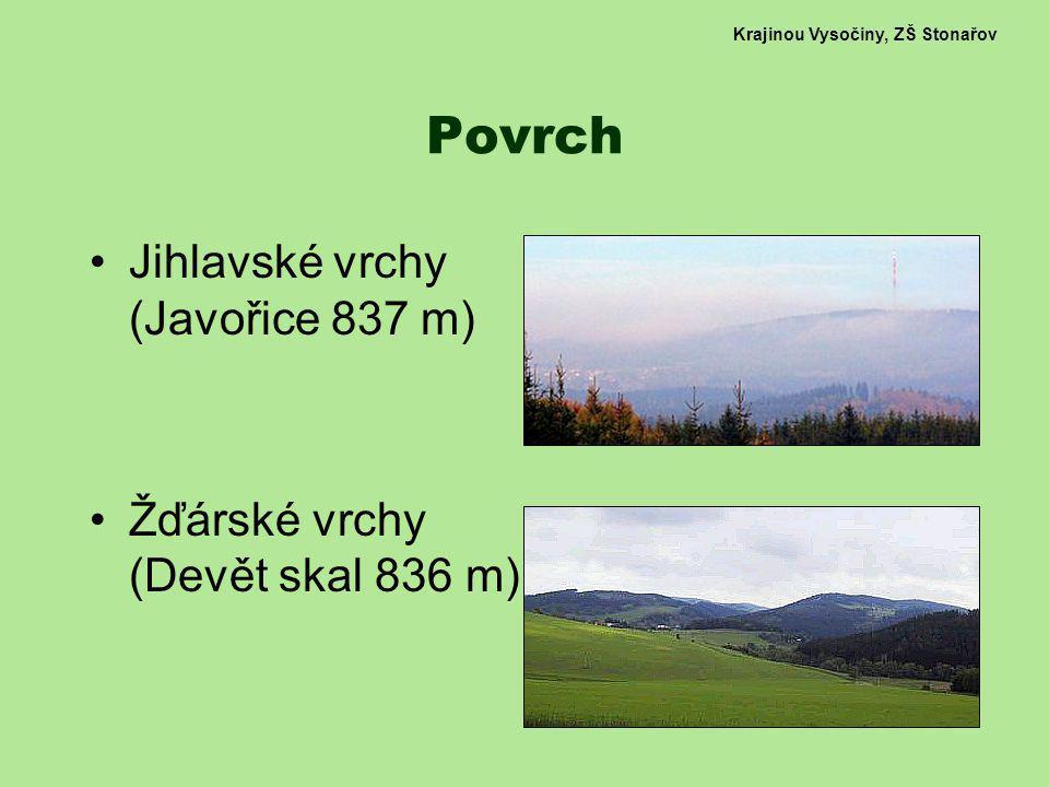 Krajinou Vysočiny, ZŠ Stonařov Povrch Jihlavské vrchy (Javořice 837 m) Žďárské vrchy (Devět skal 836 m)