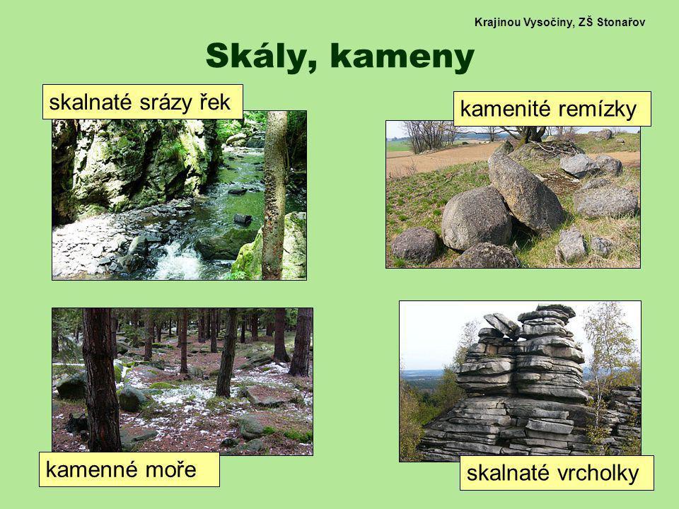 Krajinou Vysočiny, ZŠ Stonařov Skály, kameny kamenné moře skalnaté vrcholky kamenité remízky skalnaté srázy řek