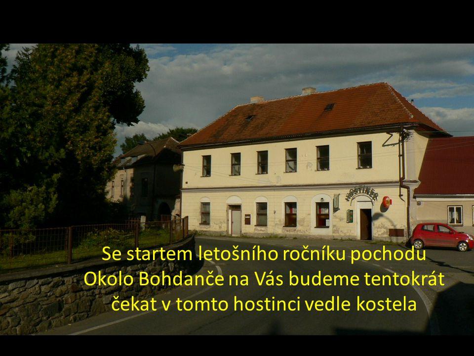 Se startem letošního ročníku pochodu Okolo Bohdanče na Vás budeme tentokrát čekat v tomto hostinci vedle kostela