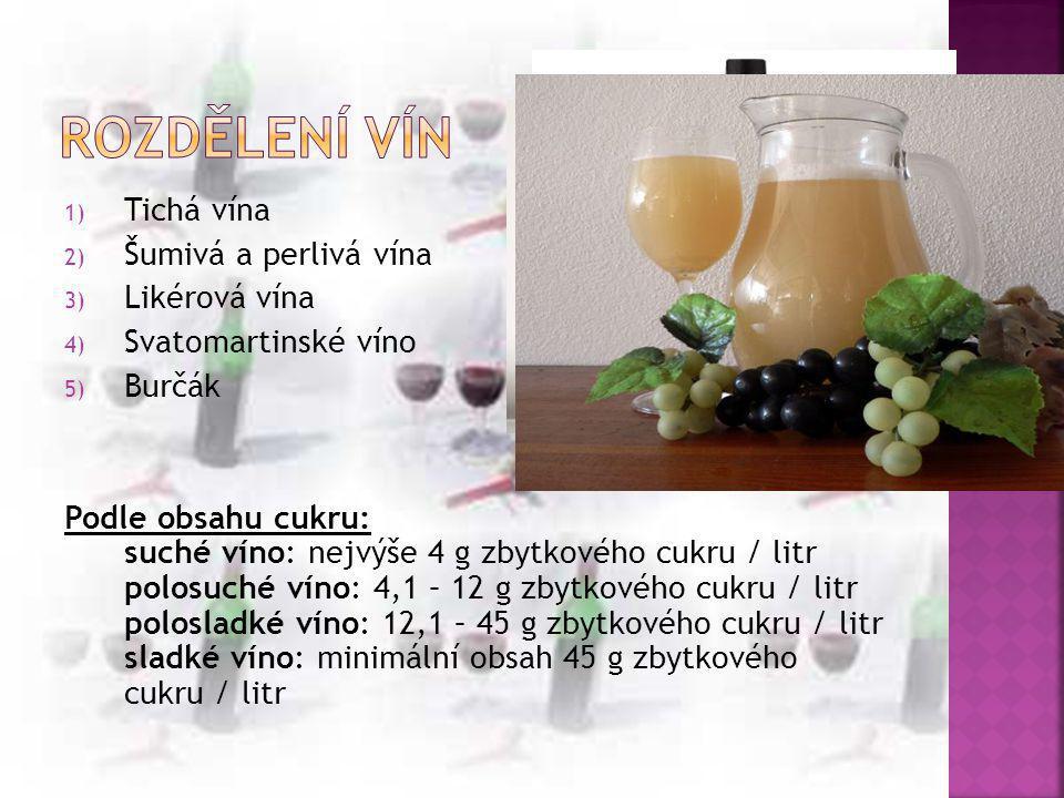 1) Tichá vína 2) Šumivá a perlivá vína 3) Likérová vína 4) Svatomartinské víno 5) Burčák Podle obsahu cukru: suché víno: nejvýše 4 g zbytkového cukru