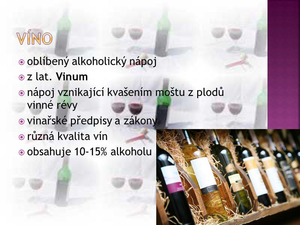  Dle barvy vína:  a) bílé víno - vyrobené z bílých nebo červených hroznů révy vinné, popř.