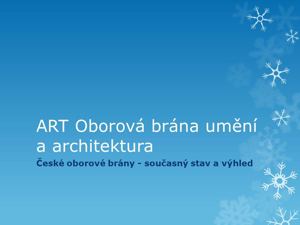 ART Oborová brána umění a architektura České oborové brány - současný stav a výhled