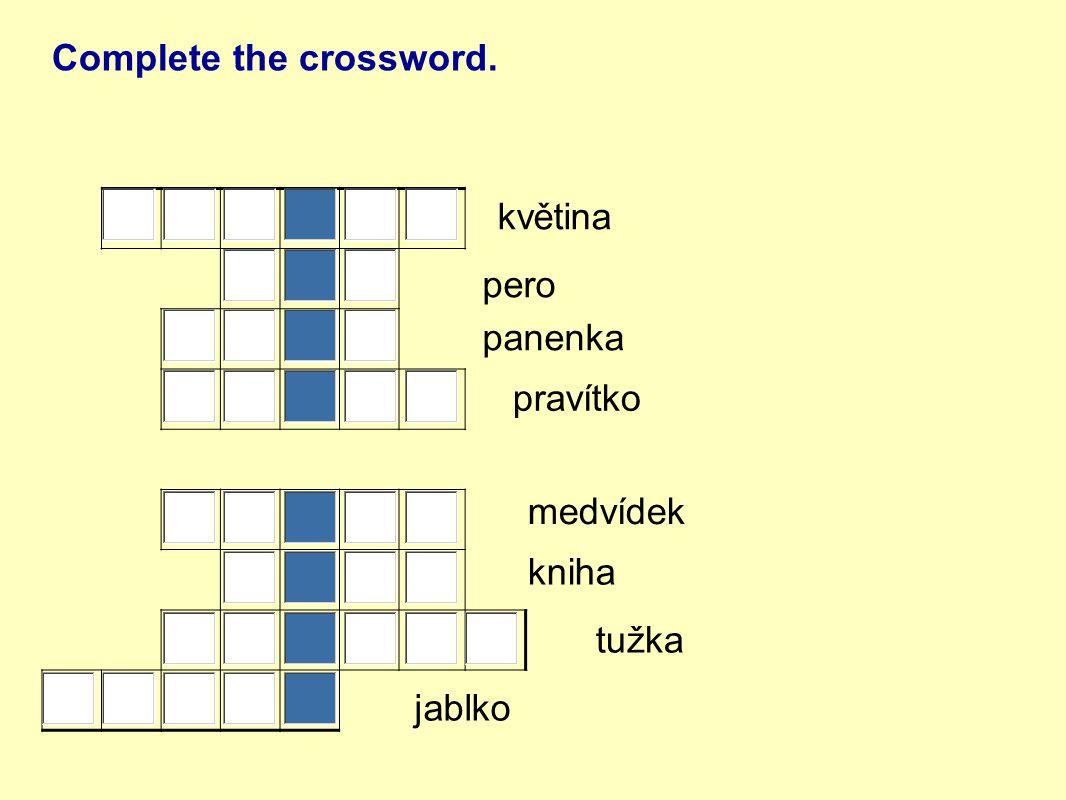 Complete the crossword. květina pero panenka pravítko medvídek kniha tužka jablko