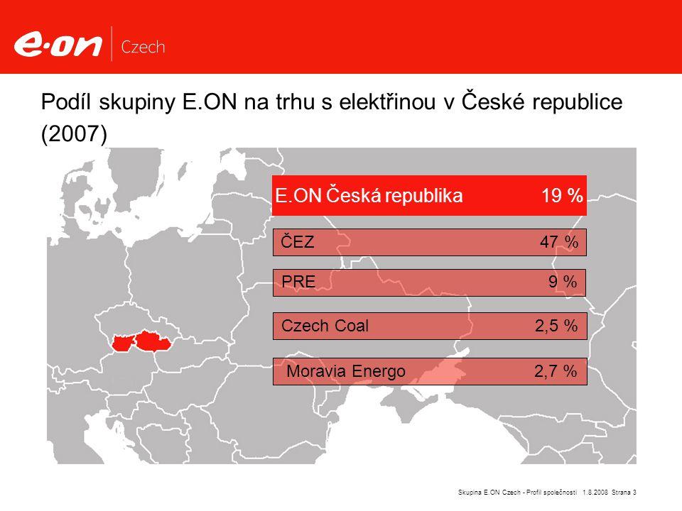 Strana 3Skupina E.ON Czech - Profil společnosti 1.8.2008 Podíl skupiny E.ON na trhu s elektřinou v České republice (2007) E.ON Česká republika 19 % ČEZ 47 % PRE 9 % Czech Coal 2,5 % Moravia Energo 2,7 %