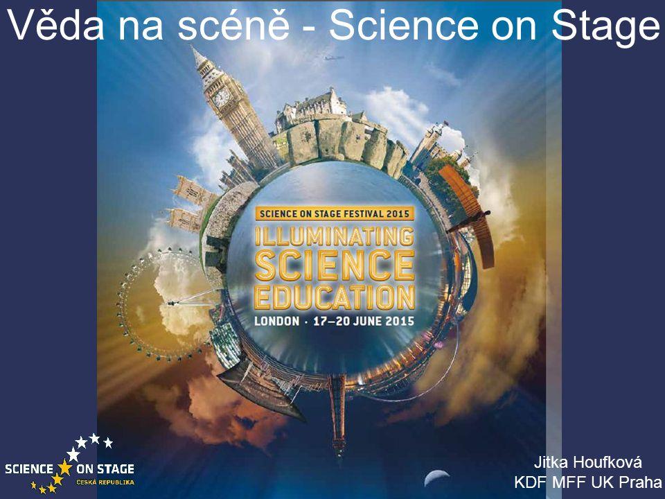 Věda na scéně - Science on Stage Jitka Houfková KDF MFF UK Praha