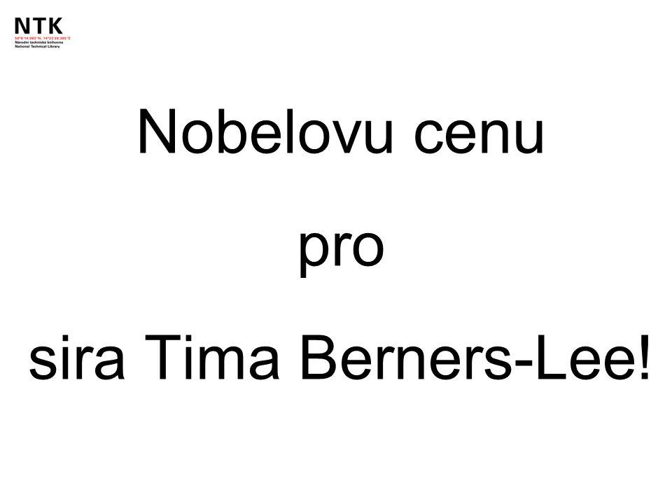 Nobelovu cenu pro sira Tima Berners-Lee!