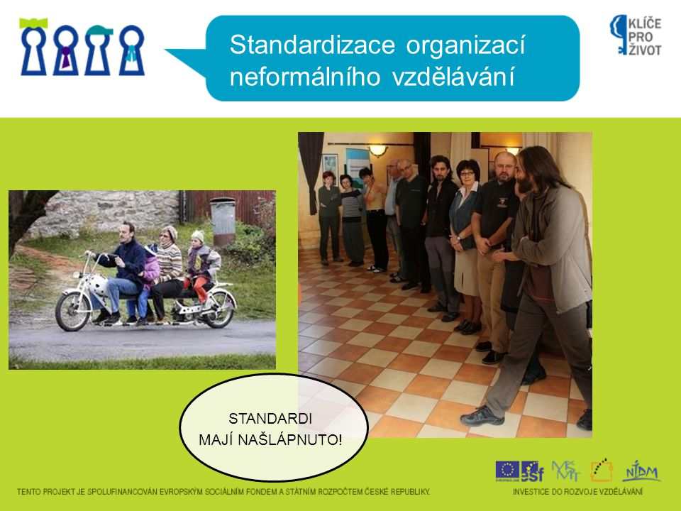 Standardizace organizací neformálního vzdělávání KVALITU ČLOVĚK POZNÁ NA PRVNÍ POHLED !