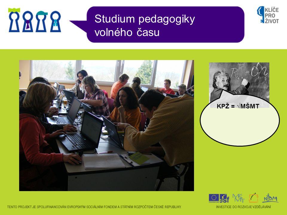 Studium pedagogiky volného času KPŽ = √MŠMT