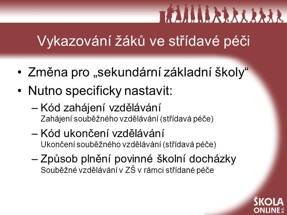 Evidence maturantů z jiné školy Předchozí vzdělávání -> Žák/student ukončil vzdělávání na jiné škole.