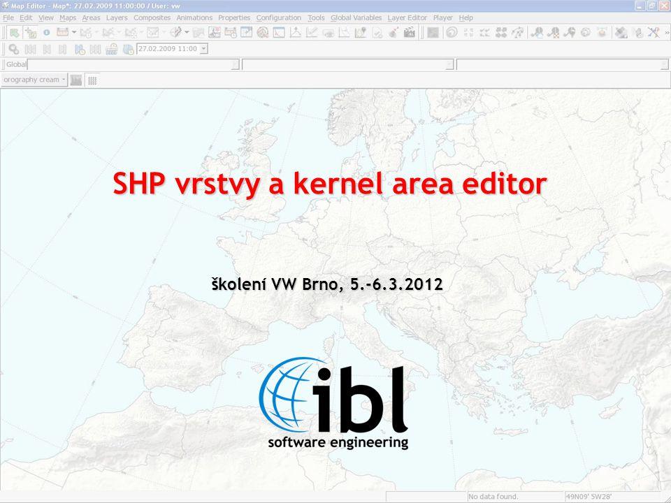 SHP vrstvy a kernel area editor školení VW Brno, 5.-6.3.2012