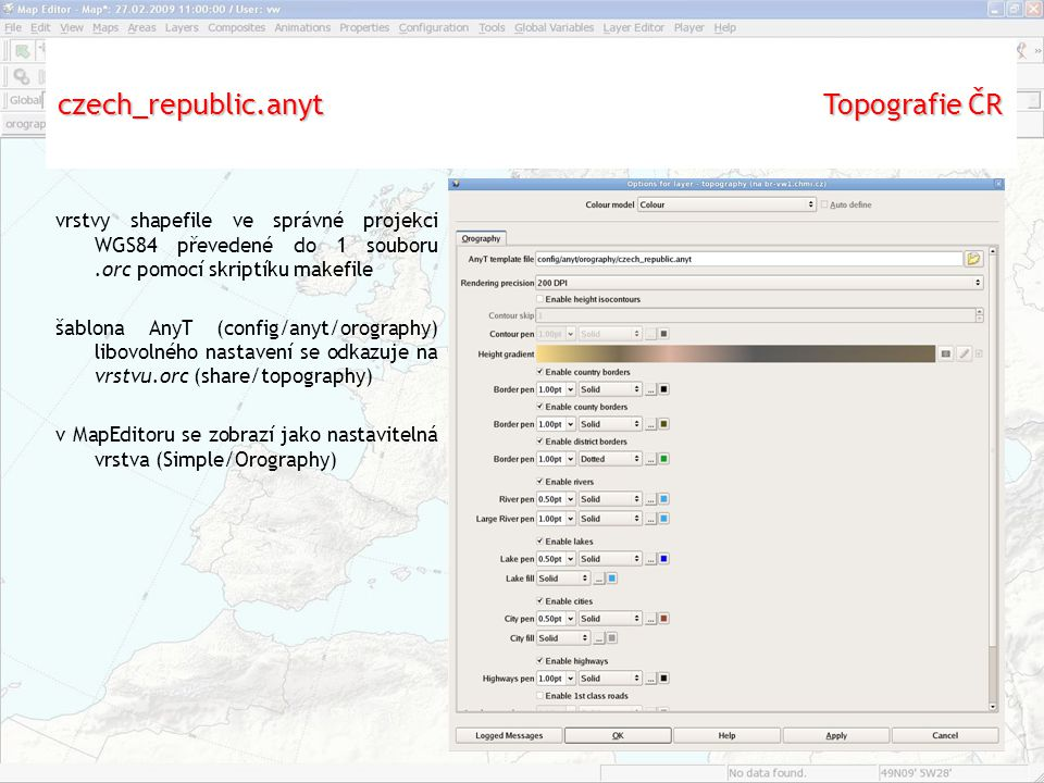 vrstvy shapefile ve správné projekci WGS84 převedené do 1 souboru.orc pomocí skriptíku makefile šablona AnyT (config/anyt/orography) libovolného nastavení se odkazuje na vrstvu.orc (share/topography) v MapEditoru se zobrazí jako nastavitelná vrstva (Simple/Orography) czech_republic.anyt Topografie ČR