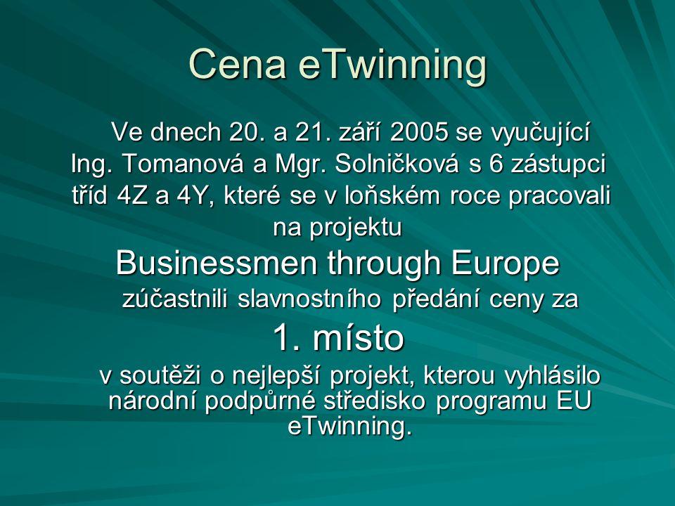 Cena eTwinning Ve dnech 20. a 21. září 2005 se vyučující Ing.