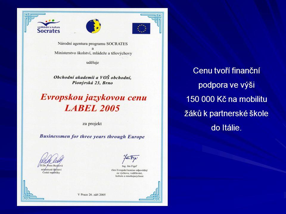 Cenu tvoří finanční podpora ve výši 150 000 Kč na mobilitu žáků k partnerské škole do Itálie.