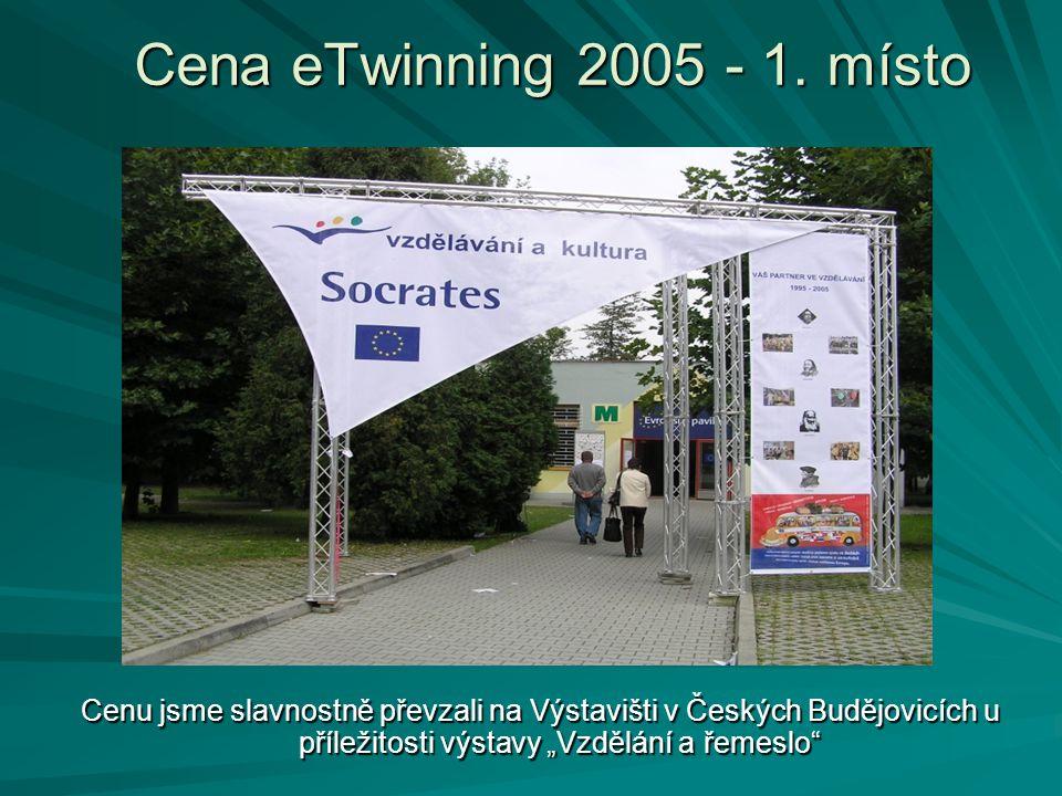 """Cenu jsme slavnostně převzali na Výstavišti v Českých Budějovicích u příležitosti výstavy """"Vzdělání a řemeslo Cena eTwinning 2005 - 1."""