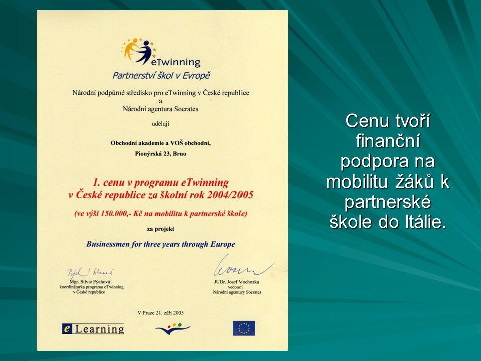 Cenu tvoří finanční podpora na mobilitu žáků k partnerské škole do Itálie.