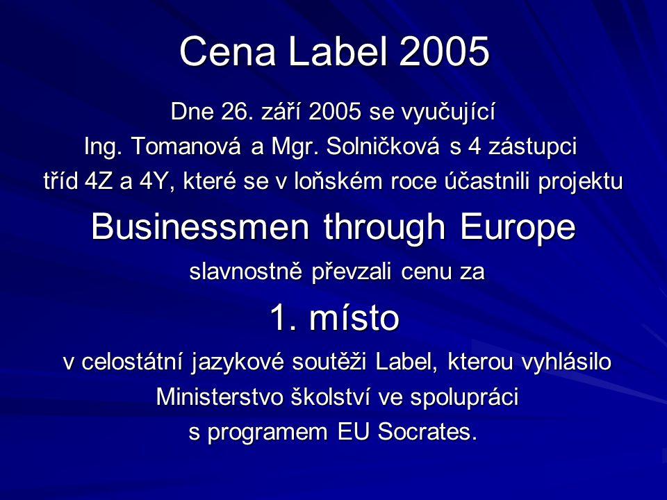 Cena Label 2005 Dne 26. září 2005 se vyučující Ing.