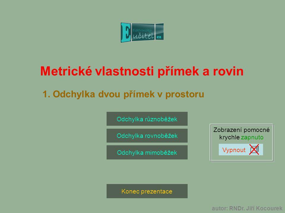 Metrické vlastnosti přímek a rovin 1.Odchylka dvou přímek v prostoru autor: RNDr.
