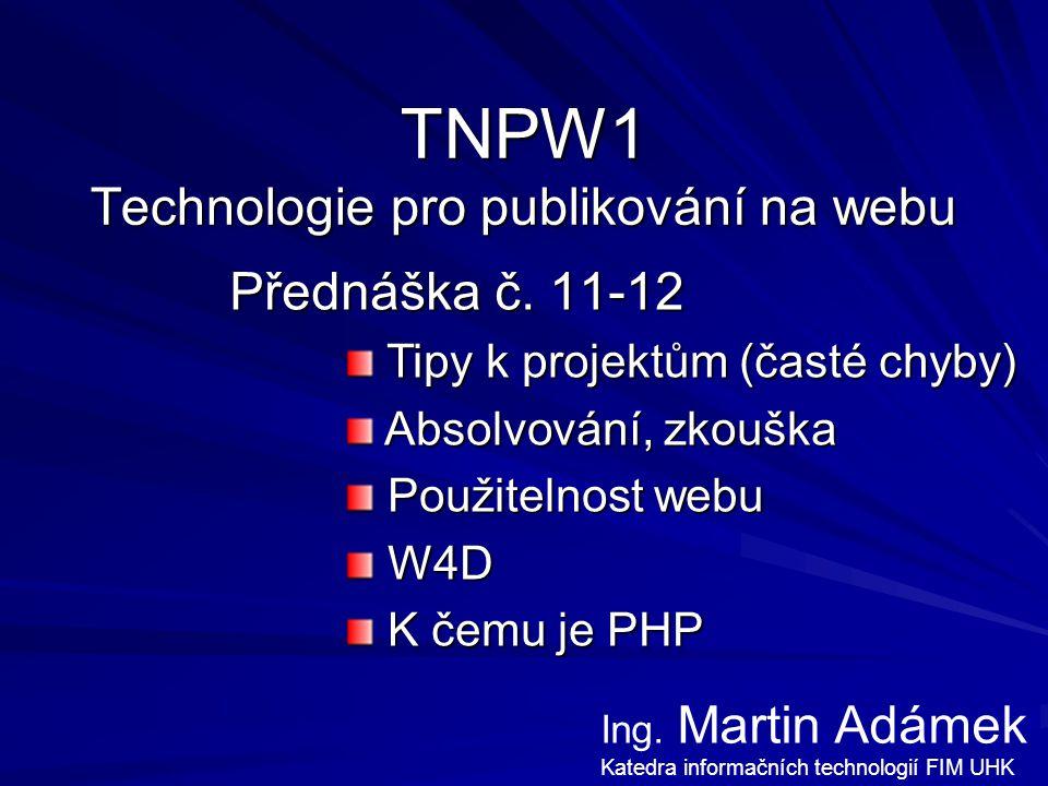 TNPW1 Technologie pro publikování na webu Přednáška č.