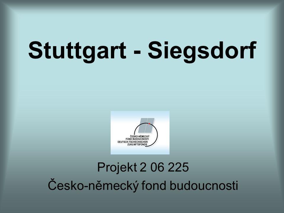 Stuttgart - Siegsdorf Projekt 2 06 225 Česko-německý fond budoucnosti