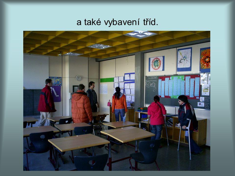 a také vybavení tříd.