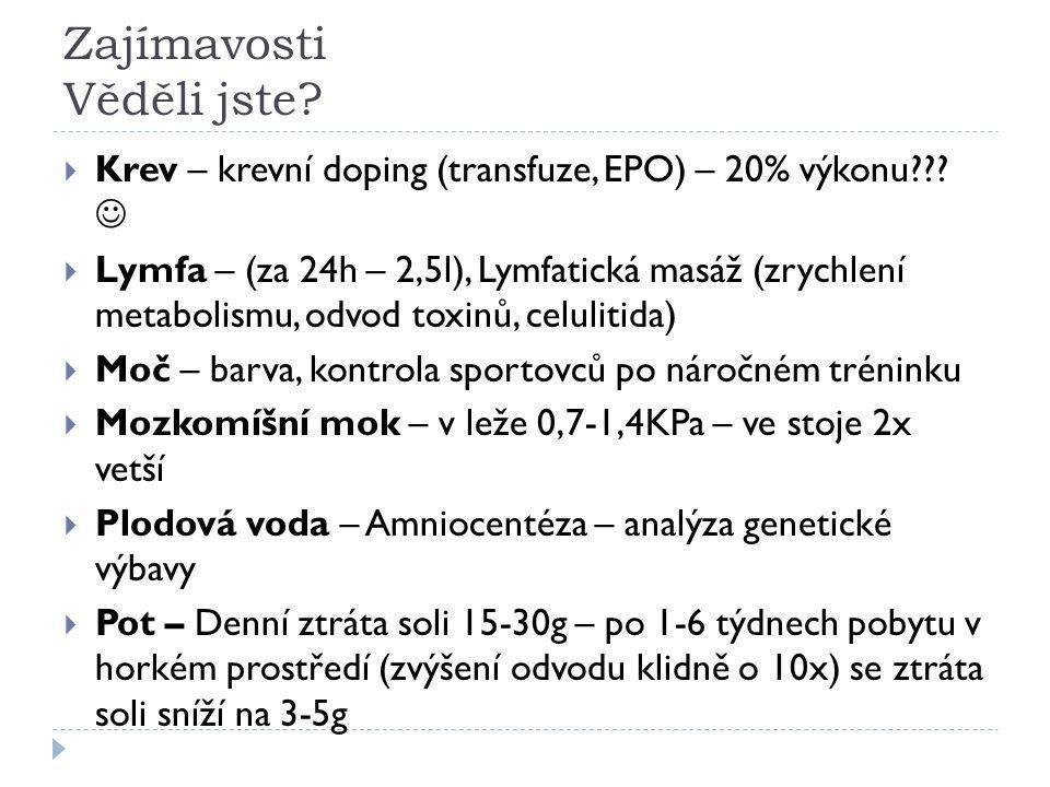 Zajímavosti Věděli jste. Krev – krevní doping (transfuze, EPO) – 20% výkonu??.