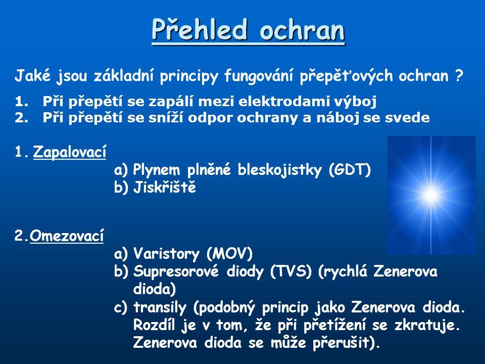 """Vlastnosti ochran 1.Zapalovací Výhody: -možnost svedení impulsu s velkou energií -dobrý izolační stav v bezporuchovém stavu Nevýhody: -delší doba reakce (<100 ns) -zhášení následných proudů (jištění) -vyšlehnutí plamene (otevřená jiskřiště) 2.Omezovací Výhody: -krátká doba odezvy (MOV<25 ns, TVS <1ns) -strmá závislost R=f(U) Nevýhody: -svede impuls s nižší energií -""""průsakový proud -omezení pro vysoké frekvence"""