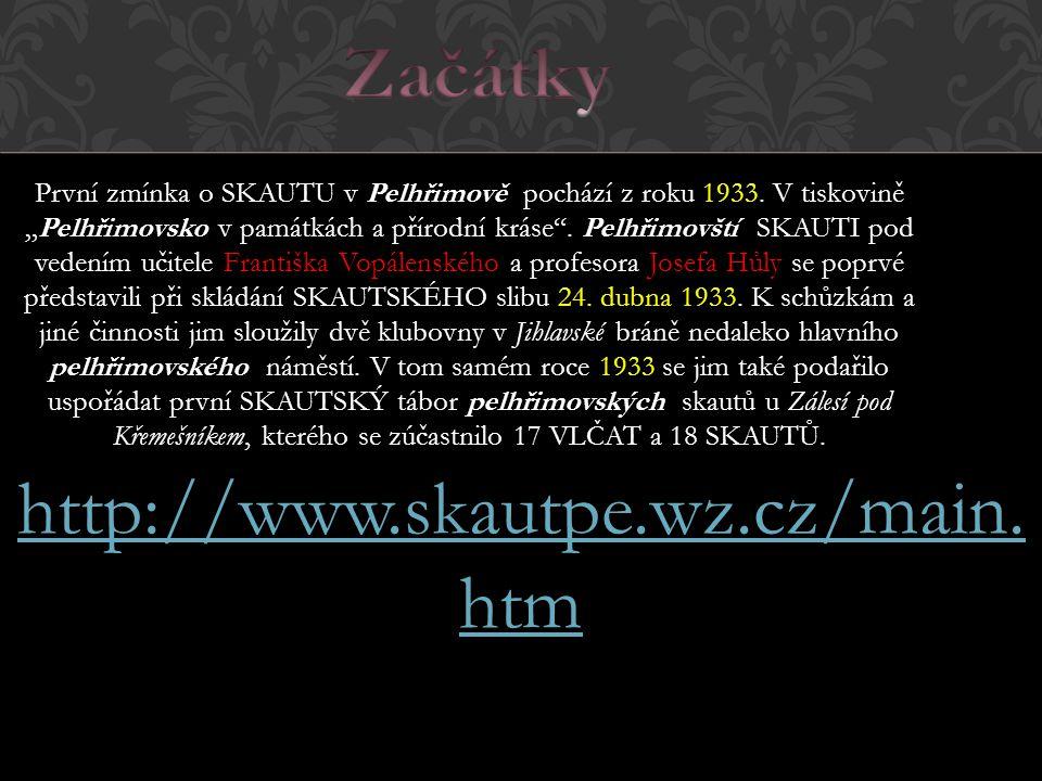 První zmínka o SKAUTU v Pelhřimově pochází z roku 1933.