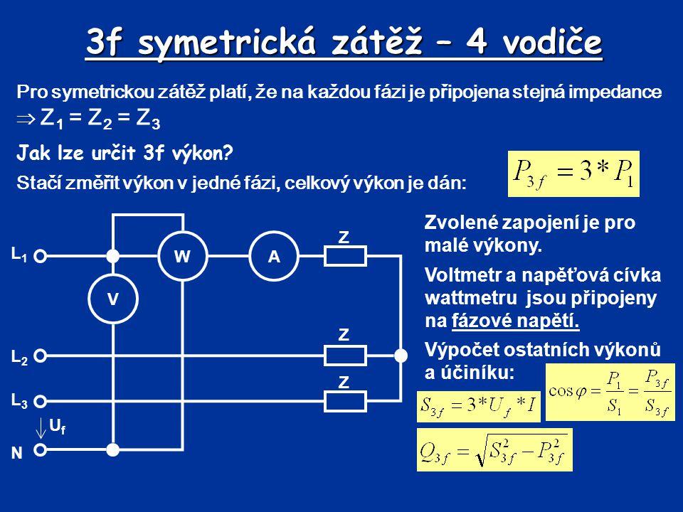 3f symetrická zátěž – 4 vodiče Pro symetrickou zátěž platí, že na každou fázi je připojena stejná impedance  Z 1 = Z 2 = Z 3 Jak lze určit 3f výkon?