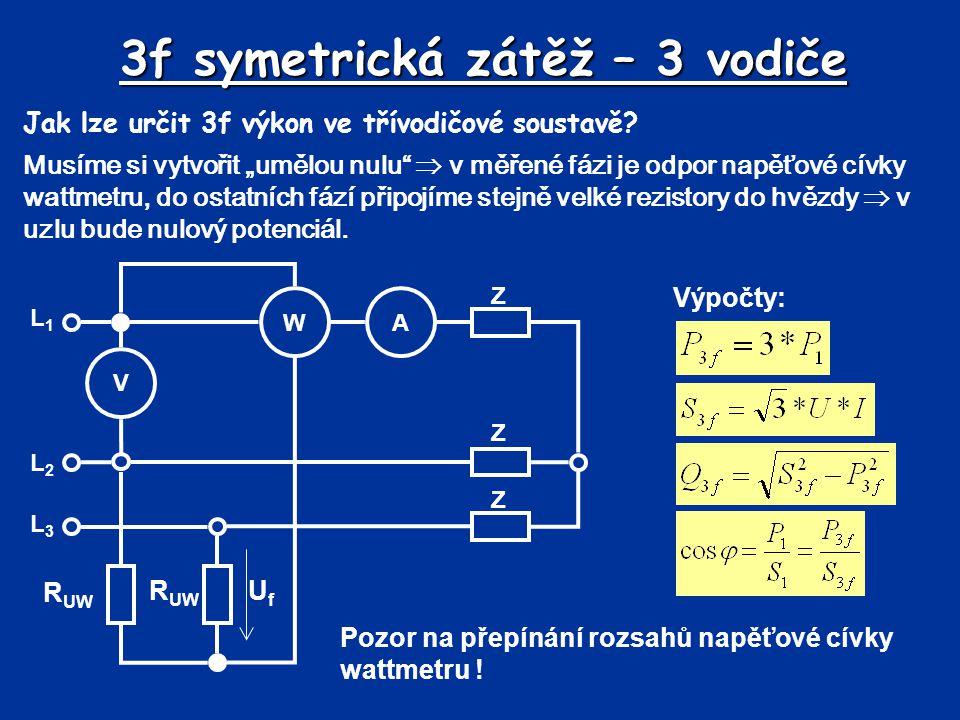 """3f symetrická zátěž – 3 vodiče Jak lze určit 3f výkon ve třívodičové soustavě? Musíme si vytvořit """"umělou nulu""""  v měřené fázi je odpor napěťové cívk"""